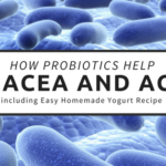 How Probiotics Help Rosacea and Acne